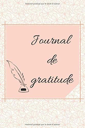 Journal de gratitude: Journal de gratitude à remplir soi-même pour jeunes et adultes | Carnet pour consolider sa gratitude au quotidien | Carnet à ... les jours en 5 minutes | Papier qualité crème