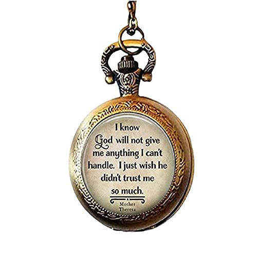 Quote I Know God Will Not Photo Glass Orologio da Tasca Collana Gioielli Moda Regalo Amico