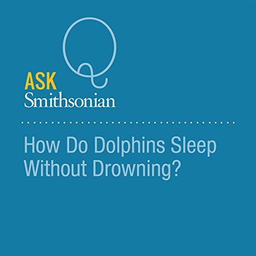 How Do Dolphins Sleep Without Drowning? audiobook cover art
