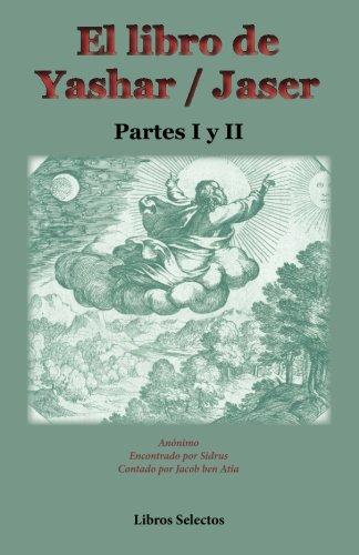 El libro de Yashar / Jaser. Partes I y II: Volume 1