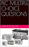 PLC MULTIPLE CHOICE QUESTIONS (English Edition)