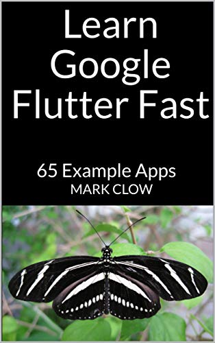Learn Google Flutter Fast: 65 Example Apps (English Edition)