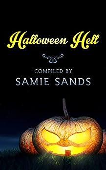 Halloween Hell by [Samie Sands, Sheri Velarde, Thomas M. Malafarina, Harper Raine, Danny Campbell, Erin Louis, John Clewarth, Tony Dews]