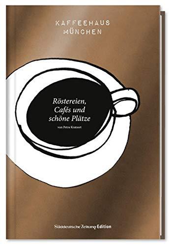 Kaffeehaus München: Röstereien, Cafés und schöne Plätze