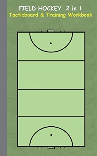 Field Hockey 2 in 1 Tacticboard and Training Workbook: Tactics/strategies/drills for trainer/coaches, notebook, training, exercise, exercises, drills, ... tactic, competition, match, bestseller