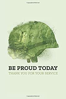 Be Proud Today - Thank You for Your Service: Armed Forces Journal - The Perfect Veterans Day Appreciation Gift In Honor of...