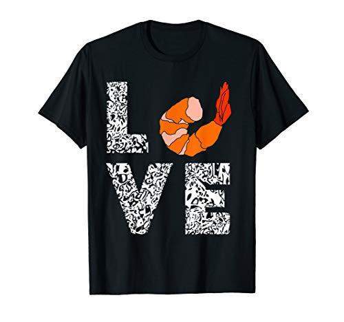 Garnele Love Garnelen Krustentiere Meeresfrüchte T-Shirt