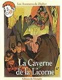 Les aventures de Zéphyr - La caverne de la Licorne