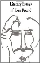 Literary Essays of Ezra Pound by Ezra Pound and T. S. Eliot