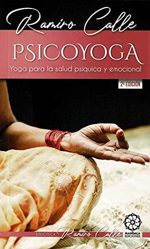 Psicoyoga. Yoga para La Salud Psíquica y emocional