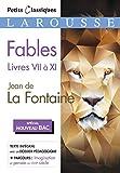 Fables livres VII à XI (Bac 2020) Jean de La Fontaine - Larousse - 21/08/2019