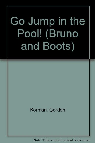 Go Jump in the Pool! (Bruno and Boots, Band 2)