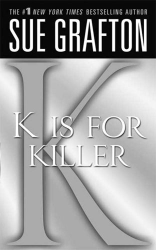 'K' is for Killer: A Kinsey Millhone Novel