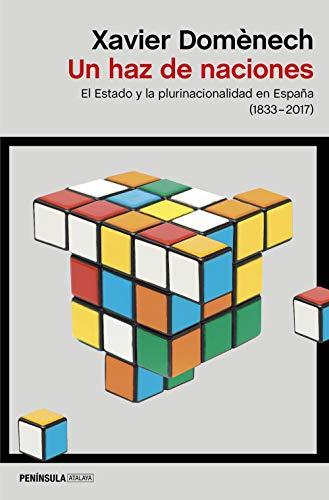 Un haz de naciones: El Estado y la plurinacionalidad en España (1830-2017) (ATALAYA)
