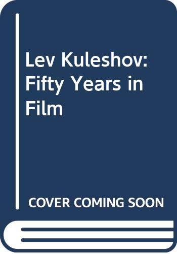 Lev Kuleshov: Fifty Years in Film