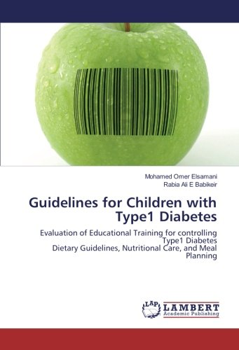 Guidelines for Children with Type1 Diabetes: Evaluation of Educational Training for controlling Type1 Diabetes Dietary Guidelines, Nutritional Care, and Meal Planning