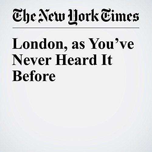 London, as You've Never Heard It Before audiobook cover art