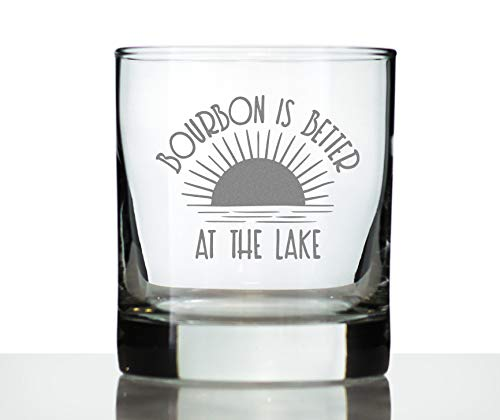 Bourbon is Better at the Lake - Funny Whiskey Rocks Glass Gifts for Men & Women - Fun Whisky Drinking Tumbler Decor
