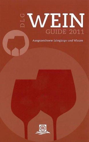 DLG Wein-Guide 2011: Ausgezeichnete Jahrgäng und Winzer