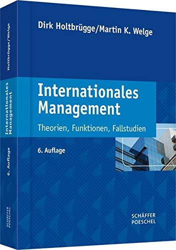 Internationales Management: Theorien, Funktionen, Fallstudien