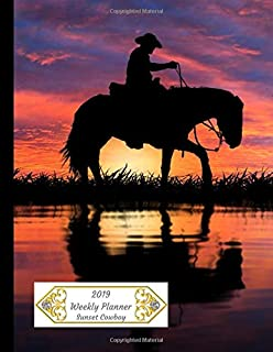 2019 Weekly Planner Sunset Cowboy: Large Size 8.5x11 Organizer Diary with Goal Setting & Gratitude Sections, Horse (Cowboys and Horses 8.5 x 11 Series)