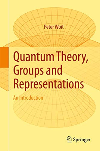 Compare Textbook Prices for Quantum Theory, Groups and Representations: An Introduction 1st ed. 2017 Edition ISBN 9783319646107 by Woit, Peter