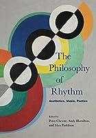 The Philosophy of Rhythm: Aesthetics, Music, Poetics