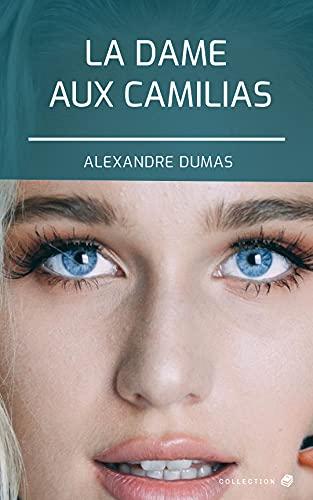 LA DAME AUX CAMILIAS IN ENGLISH (ANNOTATED) (English Edition)