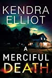 A Merciful Death (Mercy Kilpatrick, 1, Band 1) - Kendra Elliot