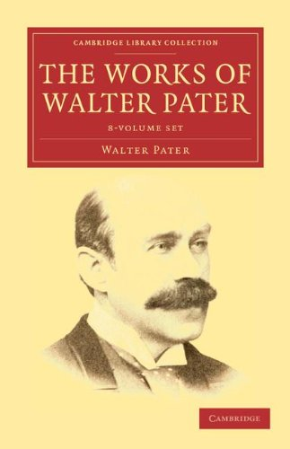 The Works of Walter Pater 9 Volume Set (Cambridge Library Collection - Literary Studies)