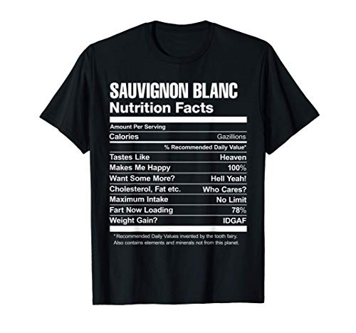 Sauvignon Blanc Nutrition Facts Funny Graphic T-Shirt