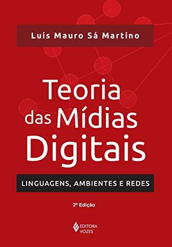 Teoria das mídias digitais: Linguagens, ambientes, redes