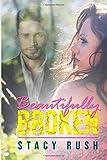Beautifully Broken (The Broken Series)
