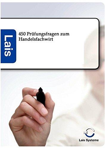 Handelsfachwirt - 450 Prüfungsfragen: mit Lösungen von Ohne Autor (August 2011) Taschenbuch