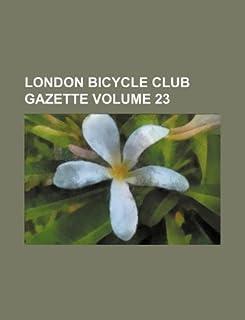 London Bicycle Club Gazette Volume 23
