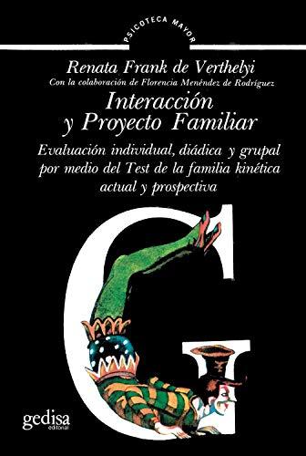 Interacción y proyecto familiar: Evaluación individual, diádica y grupal por medio del Test de la familia kinética actual y prospectiva (Psicoteca Mayor)
