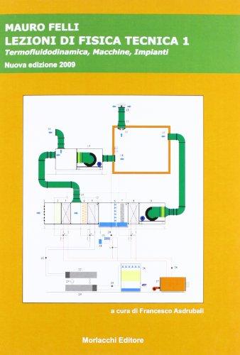 Lezioni di fisica tecnica. Per le Scuole. Termofluidodinamica, macchine, impianti (Vol. 1)
