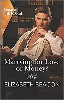 Marrying for Love or Money? (The Yelverton Marriages Book 1) by [Elizabeth Beacon]