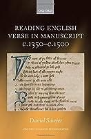 Reading English Verse in Manuscript C.1350-c.1500 (Oxford English Monographs)