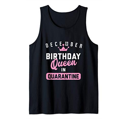 Quarantine Birthday December Queen Social Distance Gift Tank Top