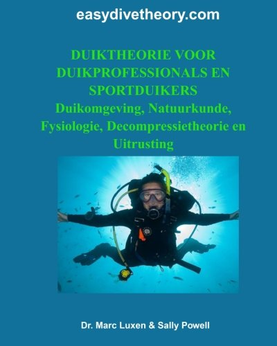 Duiktheorie voor duikprofessionals en sportduikers: Duikomgeving, Natuurkunde, Fysiologie, Decompressietheorie en Uitrusting