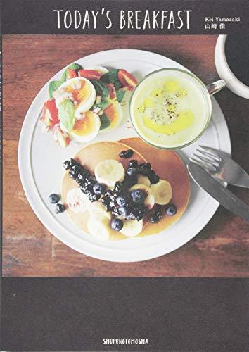 TODAY'S BREAKFAST―シンプルで美しい、ワンプレートの朝ごはん日記。