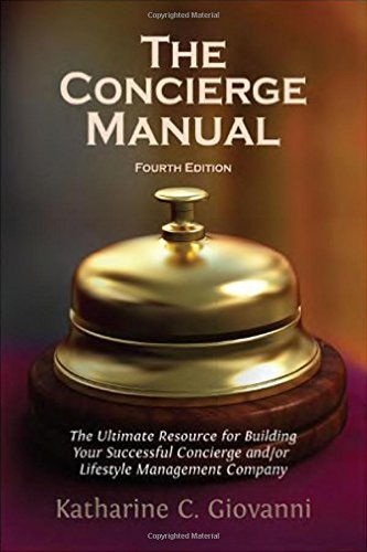 The Concierge Manual: A Step-by-Step Guide to Starting Your Own Concierge Service or Lifestyle Management Company