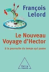 Le Nouveau Voyage d'Hector - À la poursuite du temps qui passe de François Lelord