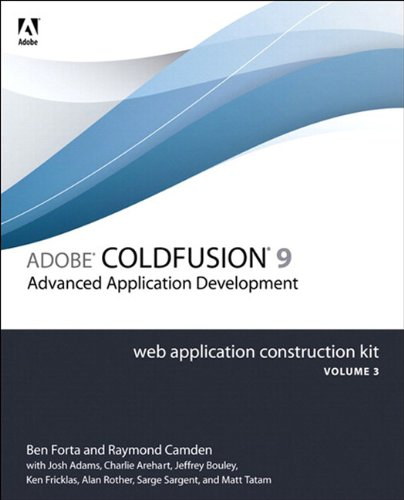 Adobe ColdFusion 9 Web Application Construction Kit, Volume 3: Advanced Application Development (English Edition)