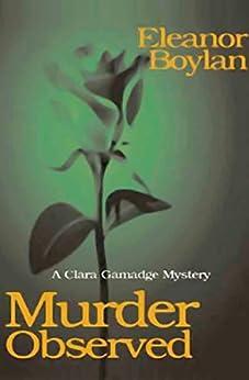 Murder Observed (The Clara Gamadge Mysteries Book 2) by [Eleanor Boylan]
