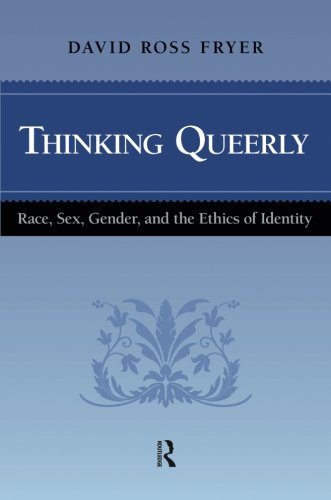 Thinking Queerly (Cultural Politics and the Promise of Democracy)