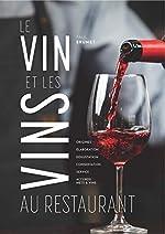 Le vin et les vins au restaurant - Édition 2018 de Paul Brunet