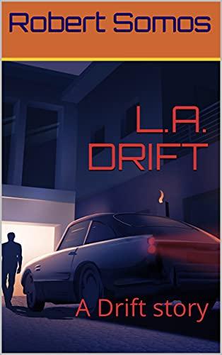 L.A. DRIFT: A Drift story (A Day in the Drift Book 2) (English Edition)