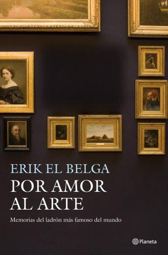 Por amor al arte: Memorias del ladrón más famoso del mundo